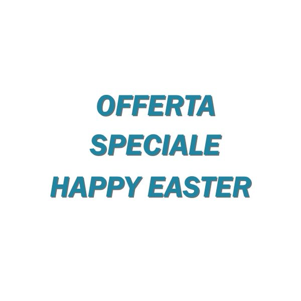 OFFERTA SPECIALE HAPPY EASTER_